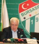 GÜZERGAH - Ali Ay Açıklaması 'Bu Olay Bursaspor Tarihine Kara Leke Olarak Girmiştir'