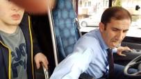 OTOBÜS ŞOFÖRÜ - Engelli Çocuk Ve Babası Özel Halk Otobüsünden Zorla İndirildi