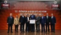 FAHRI ÇAKıR - DTSO'nun Akreditasyon Belgesi Yenilendi
