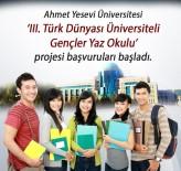 TÜRK DİLİ VE EDEBİYATI - Ahmet Yesevi Üniversitesi 'III. Türk Dünyası Üniversiteli Gençler Yaz Okulu' Projesi Başvuruları Başladı