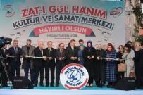 FATMA BETÜL SAYAN KAYA - Aile Bakanı Fatma Betül Sayan Kaya Kültür Merkezi Açılışına Katıldı