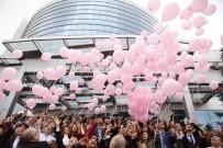 HASTANE YÖNETİMİ - Pembe Balonlar Umutlarla Gökyüzüne Uçtu