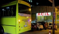 ERSİN ARSLAN - Vurulduğu Halk Otobüsüyle Hastaneye Götürüldü