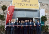 İZZETTIN KÜÇÜK - Bakan Müezzinoğlu Abdal Kültür Merkezi'ni Açtı