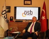 ODALAR VE BORSALAR BIRLIĞI - Kayseri OSB Başkanı Nursaçan Açıklaması