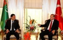 AZERBAYCAN CUMHURBAŞKANI - Erdoğan Türkmen Mevkidaşıyla Görüştü