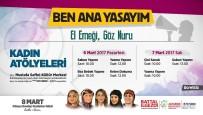 GAMZE AKKUŞ İLGEZDİ - Mart Ayı Ataşehir'de Sıcacık Geçecek