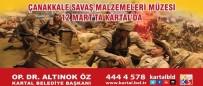 KARTAL BELEDİYE BAŞKANI - Çanakkale Savaş Malzemeleri Müzesi 12 Mart'ta Kartal'da