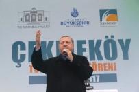 BÜYÜME ORANI - Cumhurbaşkanı Erdoğan Açıklaması '16 Nisan, 15 Temmuz'un Hesabını Sorma Günüdür'