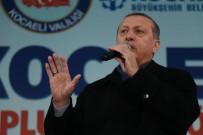 SEÇİLME HAKKI - Cumhurbaşkanı Recep Tayyip Erdoğan Açıklaması
