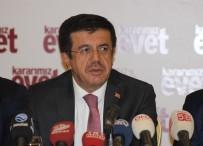 MUSTAFA ŞENTOP - Ekonomi Bakanı Zeybekci'den Hollanda Açıklaması