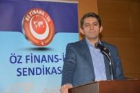 AHMET DAVUTOĞLU - Öz Finans İş Sendikası Genel Başkanı Eroğlu Açıklaması 'Varlık Fonu İle İlgili Yalan Bilgilere İtibar Etmeyin'