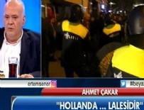 AHMET ÇAKAR - Çakar'dan Hollanda'ya ağır sözler