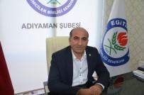 YASAKLAR - Eğitim Bir-Sen Adıyaman Şube Başkanı Ali Deniz Açıklaması