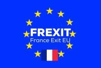 SOSYALİST PARTİ - Fransa 'Frexit'E Doğru Gidiyor