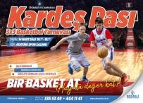 TÜRKIYE BASKETBOL FEDERASYONU - Kardeş Pası Basketbol Turnuvası 14 Mart'ta