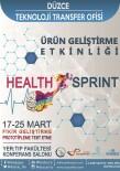 YOL HARITASı - Düzce Üniversitesi Health Sprint Düzce Etkinliği İle Bir İlke Daha İmza Atıyor