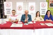EMEKLİ MAAŞI - Edirne Tabip Odası Başkanı Dr. Tanrıkulu Açıklaması 'Hasta Ve Hasta Yakınları Bizlere Güvenmiyor'