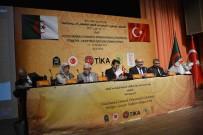 KÜLTÜR BAKANı - 'Osmanlı'dan Günümüze Cezayir-Türkiye İlişkileri Sempozyumu' Düzenlendi