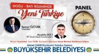 KEMAL ÖZTÜRK - Malatya Büyükşehir Belediyesinden 'Doğu-Batı İkileminde Yeni Türkiye' Paneli