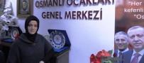 IRKÇILIK - Osmanlı Ocakları'nın Kadın Kolları Genel Başkanından AB Kararına Tepki