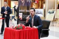 OYUNCULUK - Yazar Murat Tavlı Hayranları İle Buluştu