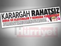 BAKIRKÖY CUMHURİYET BAŞSAVCILIĞI - 'Karargah rahatsız' haberini İstanbul Cumhuriyet Başsavcılığı soruşturacak