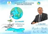 İNSANOĞLU - Başkan Uğur'dan 22 Mart Dünya Su Günü Mesajı