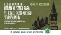 PROFESÖR - Uluslararası Çoban Mustafa Paşa Sempozyumu Başlıyor