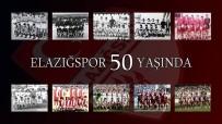 ELAZıĞSPOR - Elazığspor 50 Yaşında
