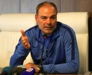 ERMAN TOROĞLU - İpekoğlu Açıklaması 'Çıkın Adam Gibi Maç Yönetin'