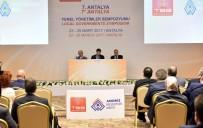 TÜRKIYE BELEDIYELER BIRLIĞI - Antalya Şehircilik Ve Teknolojileri Fuarı'nda Usta Başkanlar Konuştu