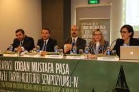 EĞİTİM SEFERBERLİĞİ - Çoban Mustafa Paşa Sempozyumu Sona Erdi