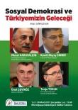 SOSYAL DEMOKRASI - Muratpaşa'da Türkiye'nin Geleceği Konuşulacak