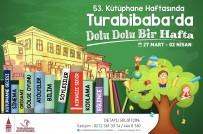 BEYOĞLU BELEDIYESI - Turabibaba Kütüphanesi'nde Dolu Dolu Bir Hafta
