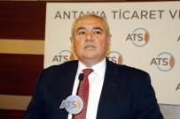 Antalya Ticaret Ve Sanayi Odası Başkanı Çetin Açıklaması 'Mart Ayı Turizm Bakımından İyi Bir Dönem Olmadı'