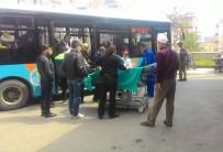 OTOBÜS ŞOFÖRÜ - Fenalaşan Yolcuyu Belediye Otobüsüyle Hastaneye Yetiştirdi