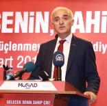 NAİL OLPAK - MÜSİAD Genel Başkanı Olpak Açıklaması 'Mevcut Sistem Arızalı'