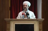 MEHMET GÖRMEZ - 'İslam Başka Dünyalarda Bir Korku Unsuru Haline Getiriliyor'