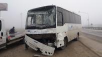 SERVİS ARACI - Yoğun Sis Kazayı Beraberinde Getirdi Açıklaması 9 Yaralı