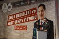 HACI BAYRAM-I VELİ - Şeref Malkoç 'Yeni Türkiye Vizyonu'Nu Anlattı