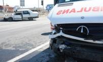 Aksaray'da Hasta Taşıyan Ambulans Kaza Yaptı Açıklaması 1 Yaralı