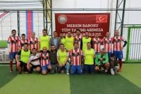 FUTBOL TURNUVASI - Mersin Barosu'nun Geleneksel Halı Saha Futbol Turnuvası Başladı