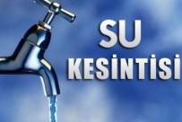 SU KESİNTİSİ - VASKİ'den Su Kesintisi Uyarısı