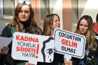 ÇOCUK GELİN - Avukatlardan 'Kadınlar Günü' Açıklaması