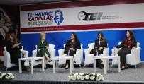 ÇALIŞAN KADIN - Havacı Kadınlar Eskişehir'de Buluştu
