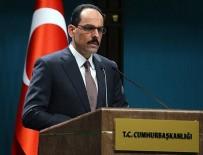 RAKKA - Cumhurbaşkanlığı Sözcüsü Kalın: Rakka operasyonu konusunda verilmiş nihai bir karar yok