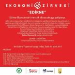 AHMET ÇELIK - Edirne'nin Ekonomisi Masaya Yatırılacak