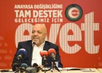 DEMOKRATİKLEŞME - HAK-İŞ Genel Başkanı Arslan Açıklaması 'HAK-İŞ 'Geleceğimiz İçin Evet 'Sloganıyla Yola Çıkmıştır'