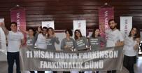 FARKINDALIK GÜNÜ - Dünya Parkinson Farkındalık Günü